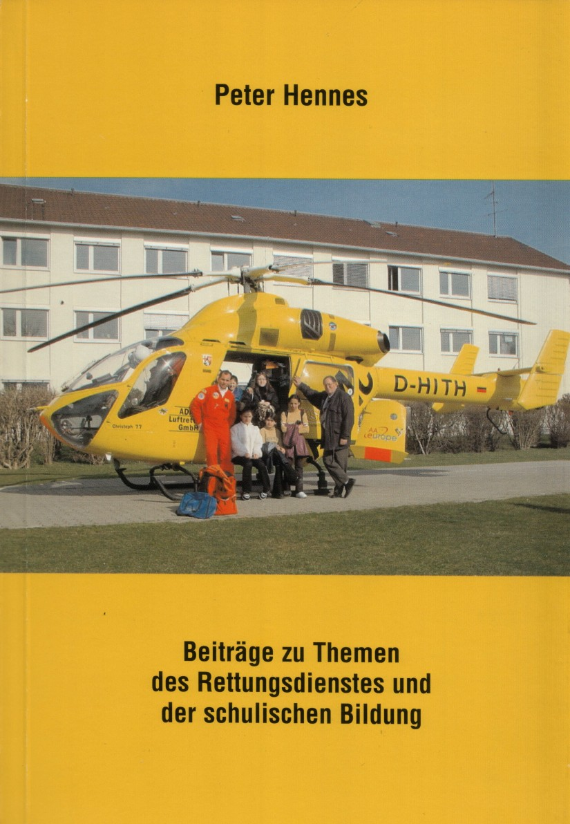 Für Dr. jur. Peter Hennes waren Schule und das Rettungswesen zwei zentrale Elemente seines Schaffens (Titelbild einer Festschrift aus dem Jahr 1998)